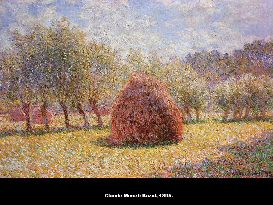 Claude Monet: Kazal, 1895.