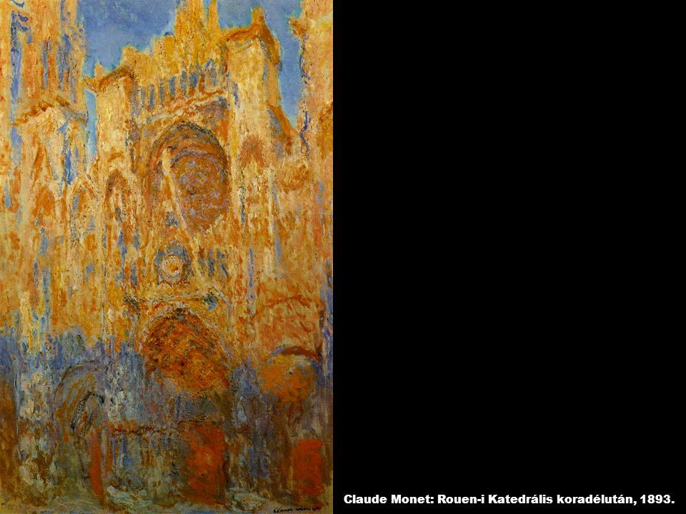 Claude Monet: Rouen-i Katedrális koradélután, 1893.