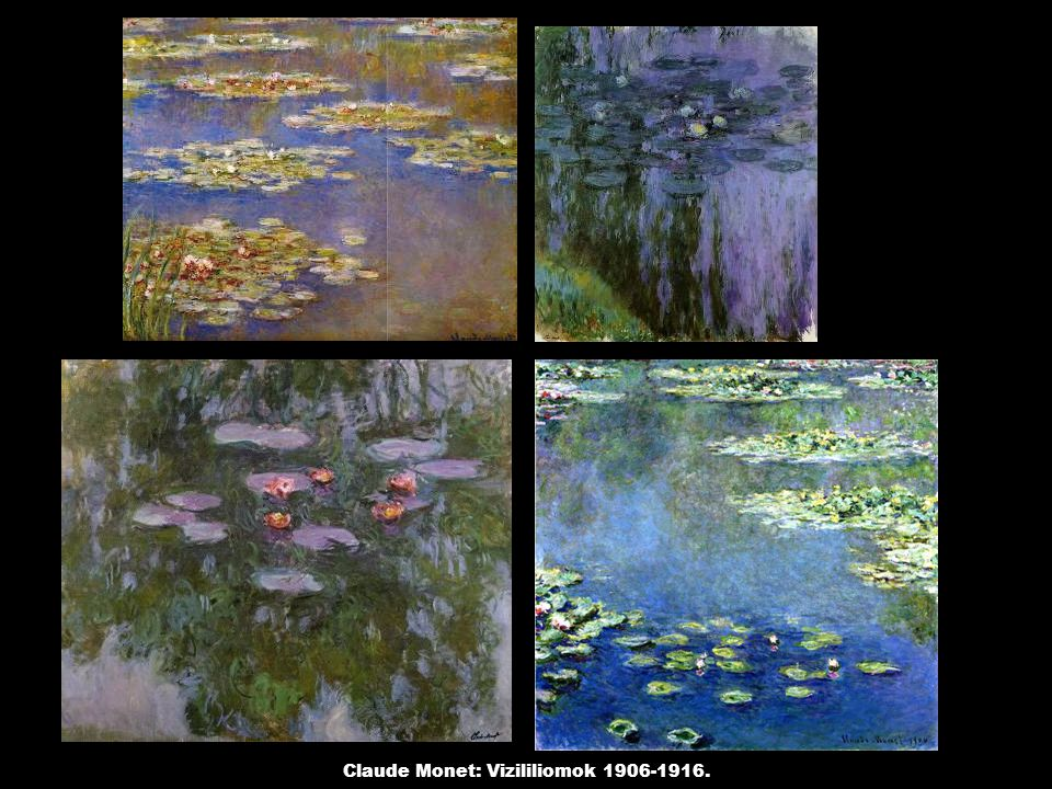 Claude Monet: Vizililiomok 1906-1916.