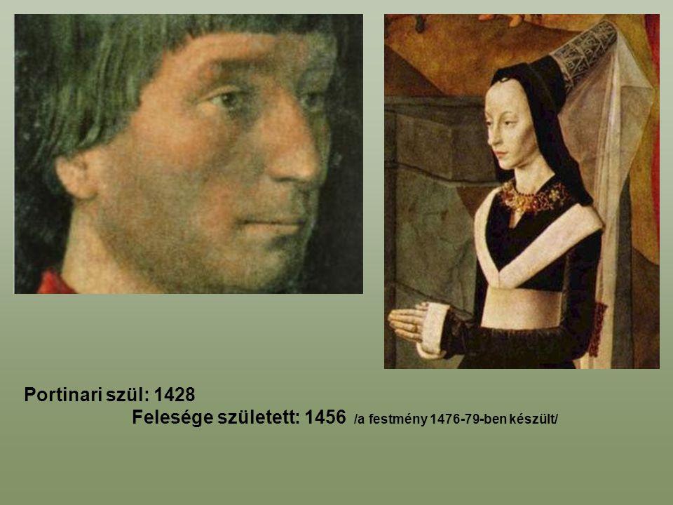 Portinari szül: 1428 Felesége született: 1456 /a festmény 1476-79-ben készült/