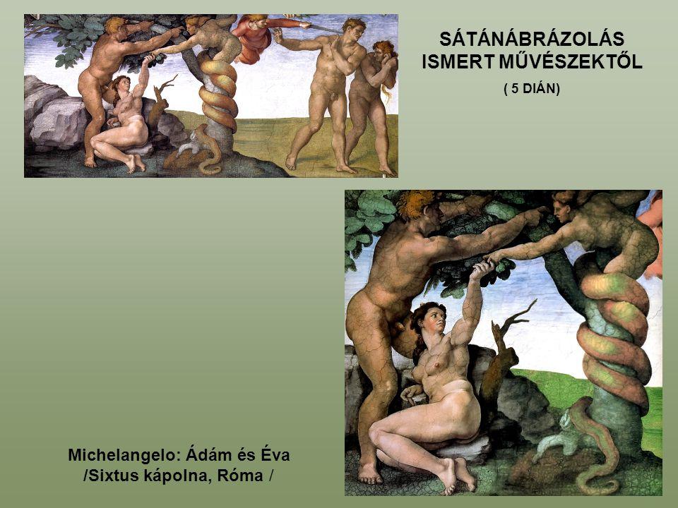 SÁTÁNÁBRÁZOLÁS ISMERT MŰVÉSZEKTŐL Michelangelo: Ádám és Éva