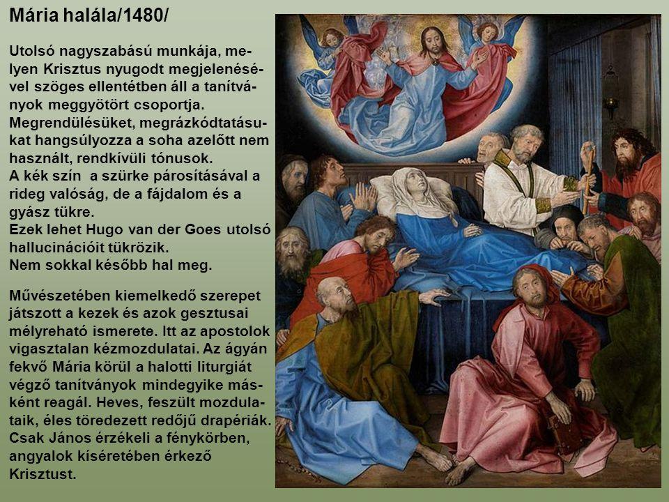 Mária halála/1480/ Utolsó nagyszabású munkája, me-