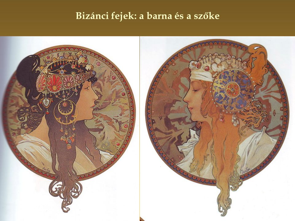 Bizánci fejek: a barna és a szőke