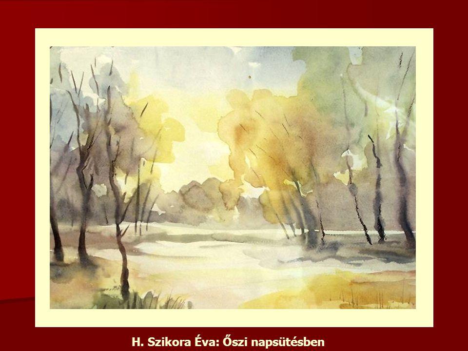 H. Szikora Éva: Őszi napsütésben