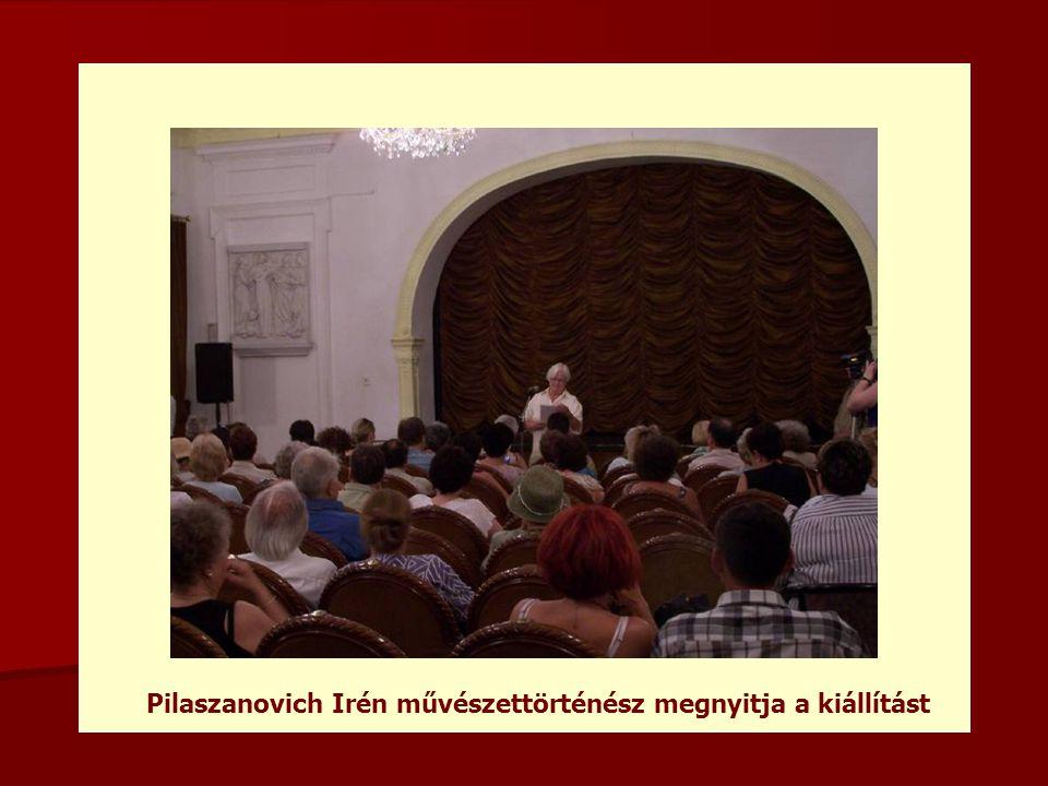 Pilaszanovich Irén művészettörténész megnyitja a kiállítást