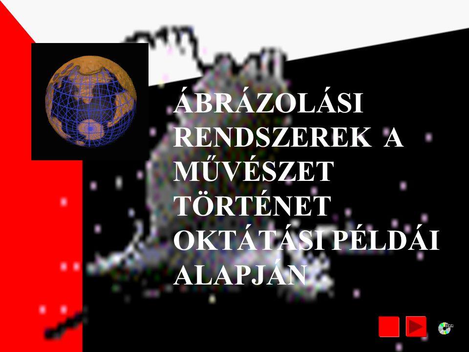 ÁBRÁZOLÁSI RENDSZEREK A MŰVÉSZET TÖRTÉNET OKTÁTÁSI PÉLDÁI ALAPJÁN