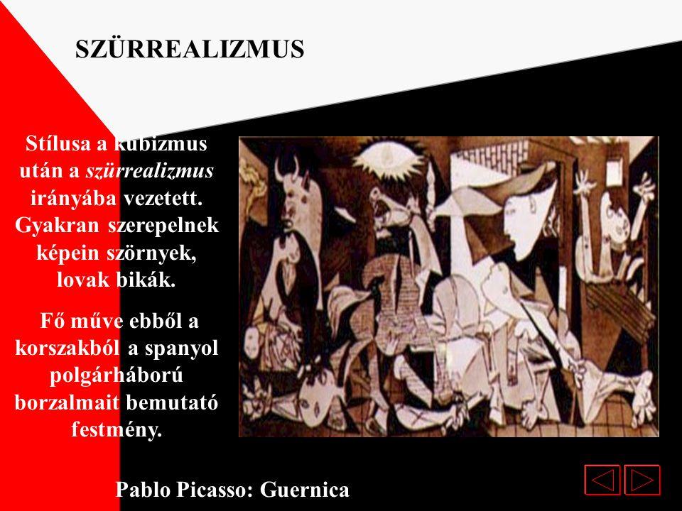 SZÜRREALIZMUS Stílusa a kubizmus után a szürrealizmus irányába vezetett. Gyakran szerepelnek képein szörnyek, lovak bikák.