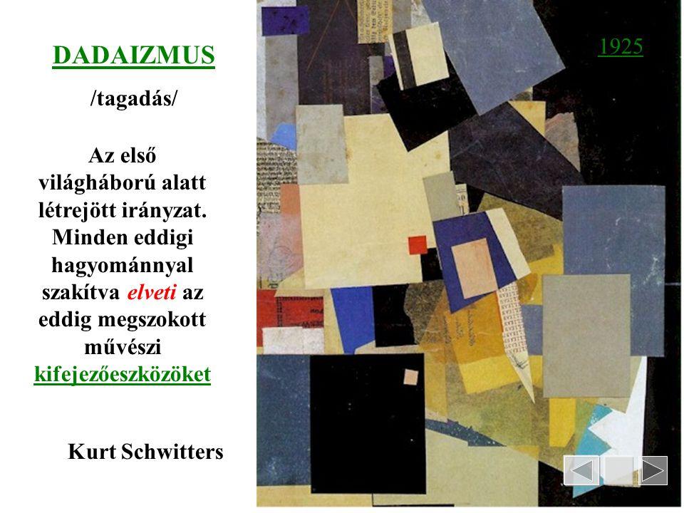 1925 DADAIZMUS. /tagadás/