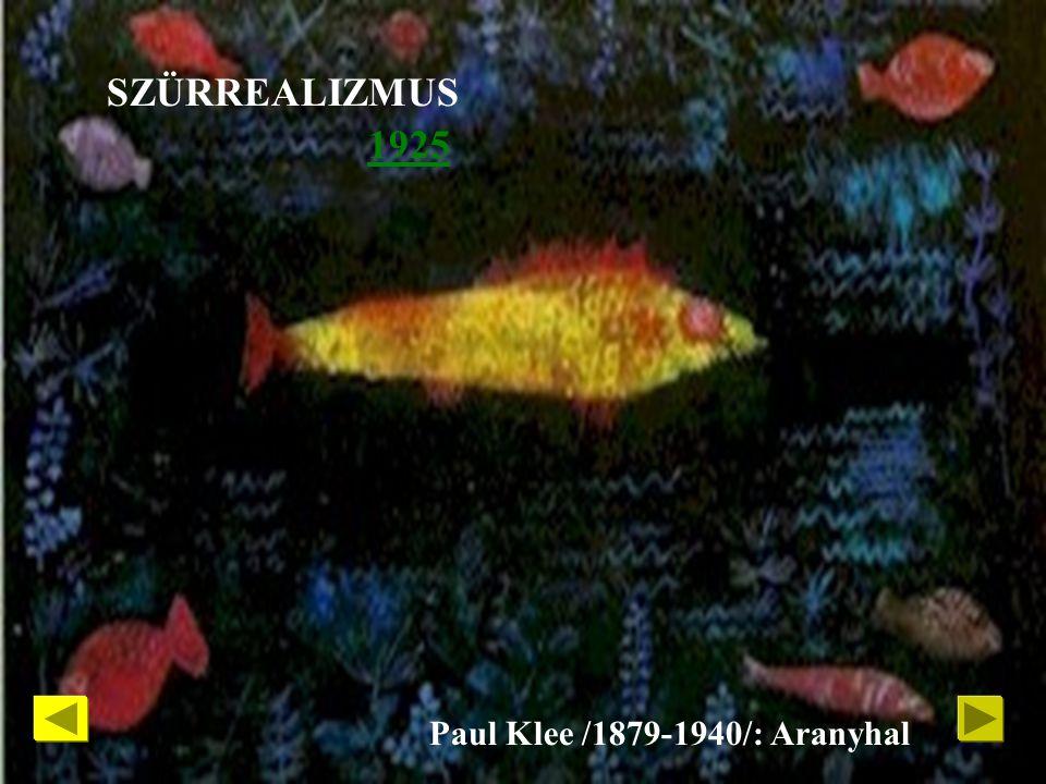 SZÜRREALIZMUS 1925 Paul Klee /1879-1940/: Aranyhal