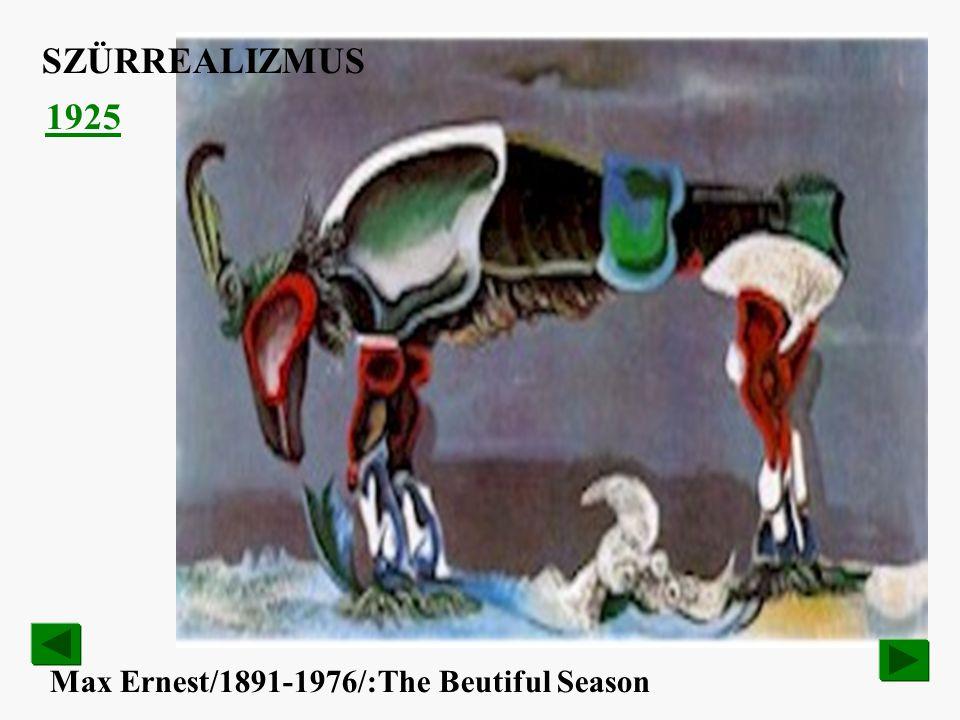 SZÜRREALIZMUS 1925 Max Ernest/1891-1976/:The Beutiful Season