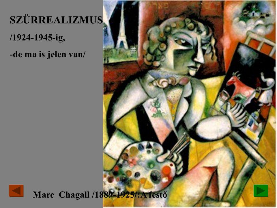 SZÜRREALIZMUS /1924-1945-ig, -de ma is jelen van/