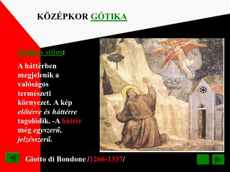 KÖZÉPKOR GÓTIKA GÓTIKUS STÍLUS Gótikus stílus: