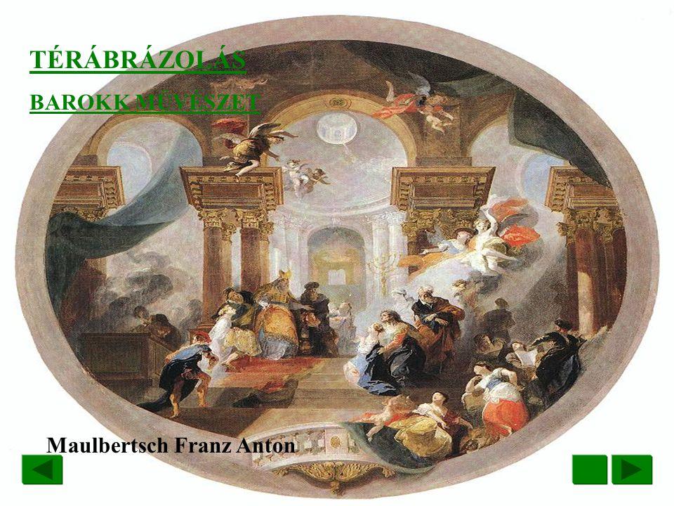TÉRÁBRÁZOLÁS BAROKK MŰVÉSZET Maulbertsch Franz Anton