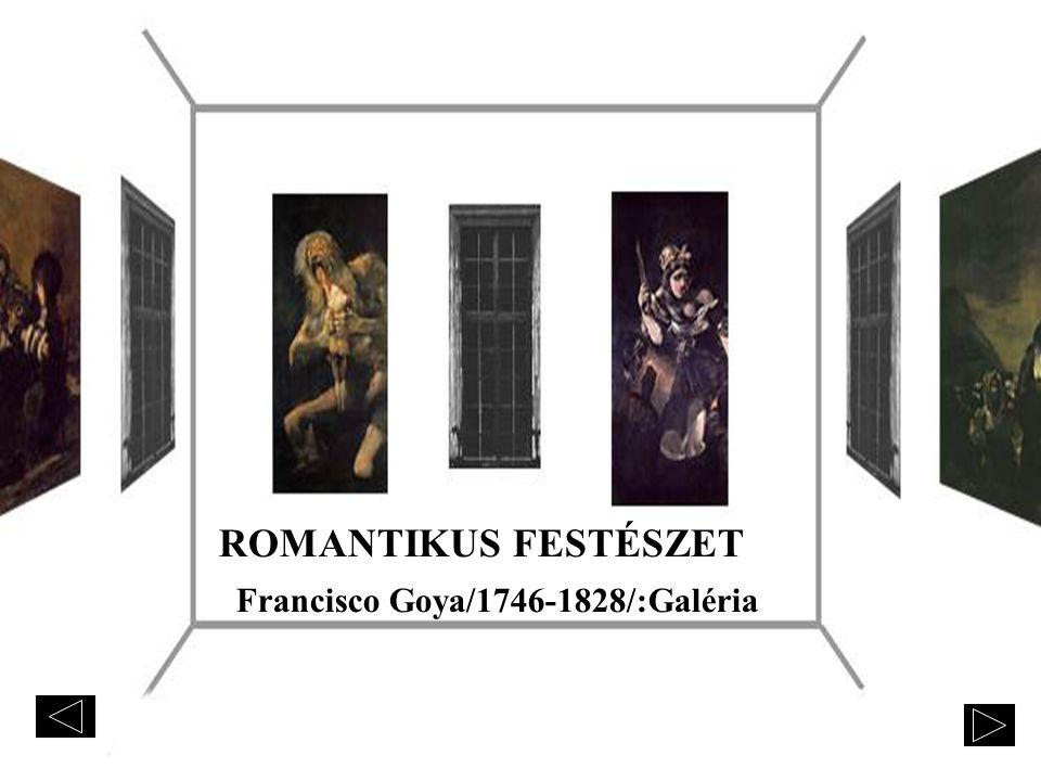 ROMANTIKUS FESTÉSZET Francisco Goya/1746-1828/:Galéria