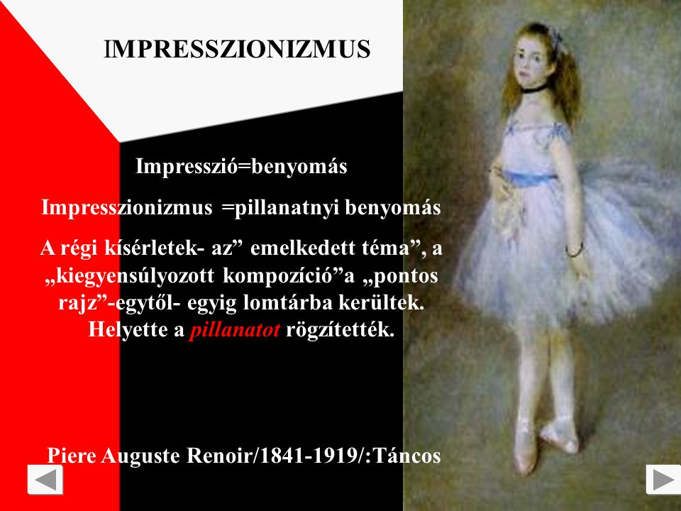 Impresszionizmus =pillanatnyi benyomás