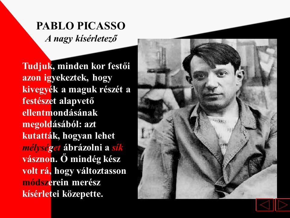 PABLO PICASSO A nagy kísérletező