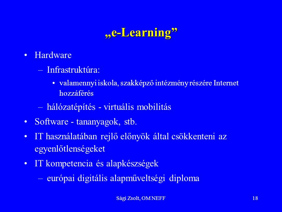 """e-Learning Hardware Infrastruktúra:"