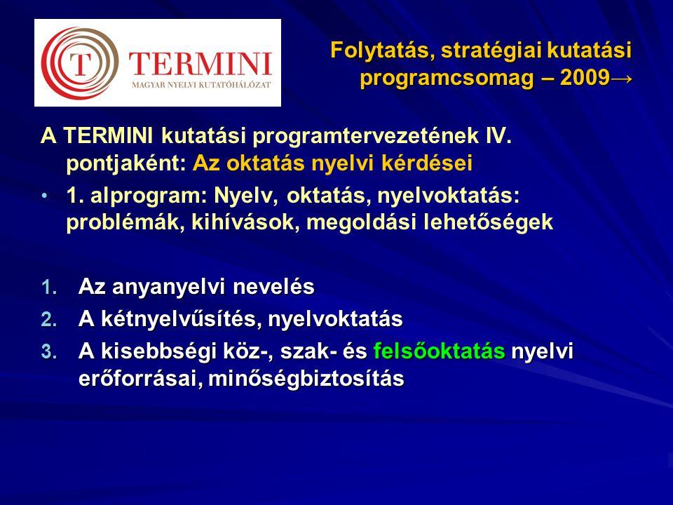 Folytatás, stratégiai kutatási programcsomag – 2009→