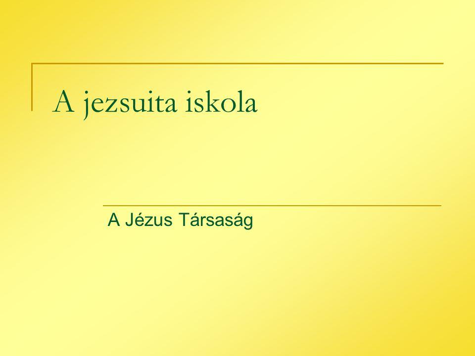 A jezsuita iskola A Jézus Társaság