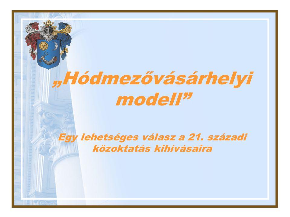 """""""Hódmezővásárhelyi modell Egy lehetséges válasz a 21"""