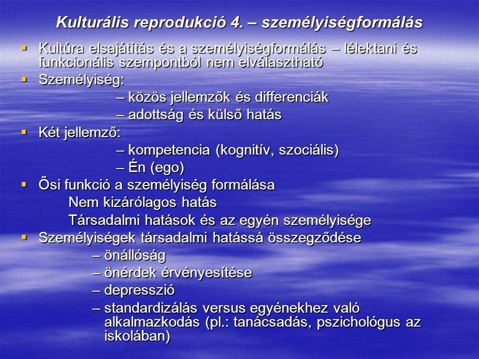 Kulturális reprodukció 4. – személyiségformálás