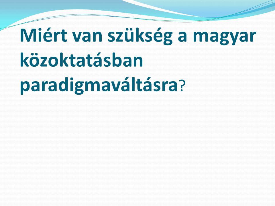 Miért van szükség a magyar közoktatásban paradigmaváltásra