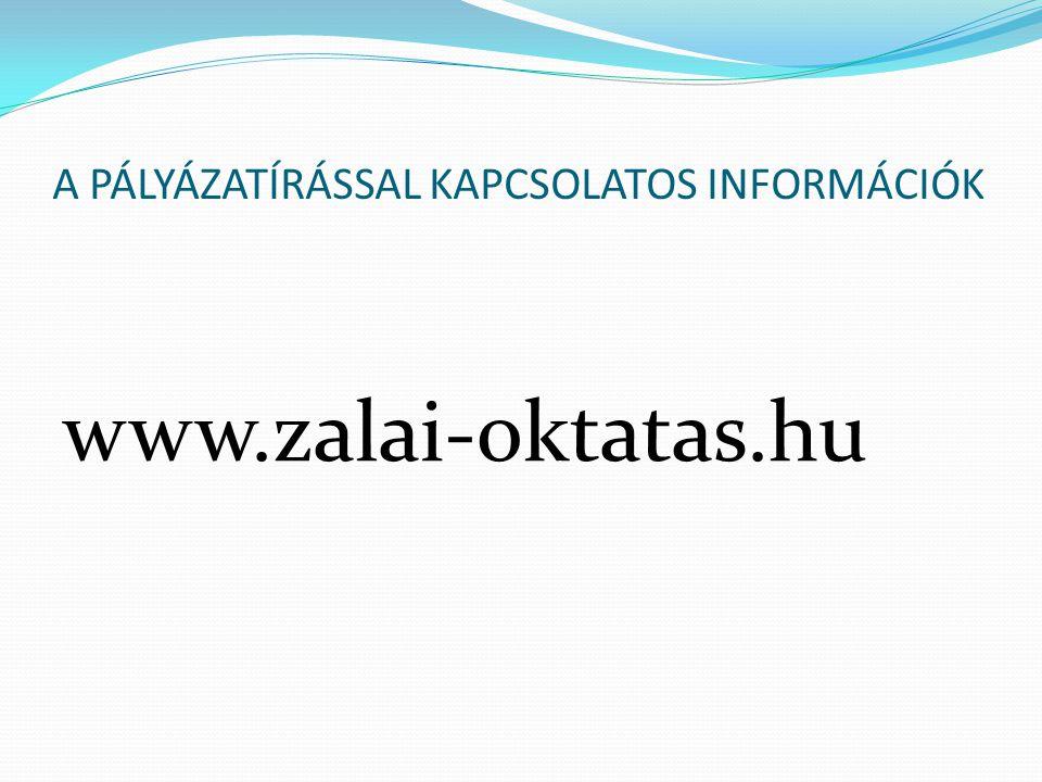 A PÁLYÁZATÍRÁSSAL KAPCSOLATOS INFORMÁCIÓK