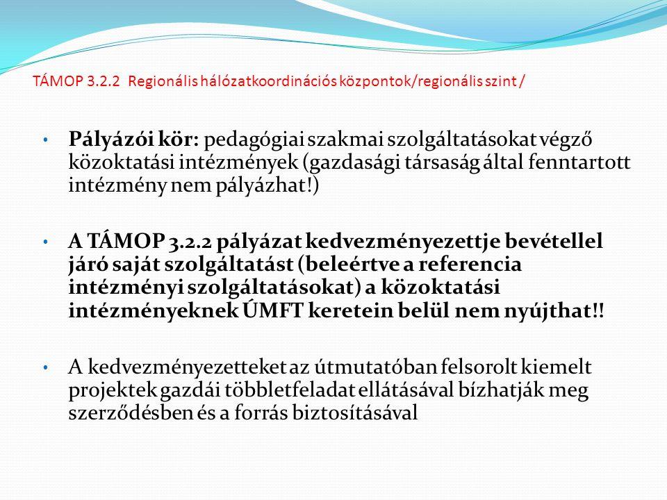 TÁMOP 3.2.2 Regionális hálózatkoordinációs központok/regionális szint /