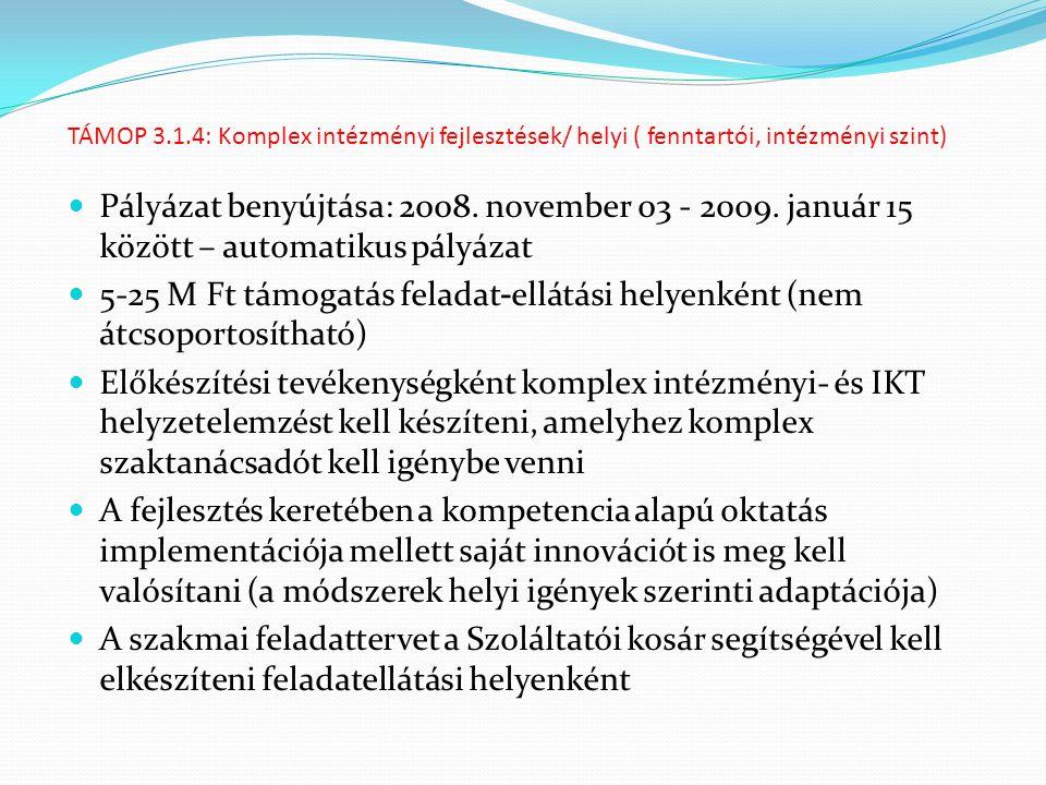 TÁMOP 3.1.4: Komplex intézményi fejlesztések/ helyi ( fenntartói, intézményi szint)