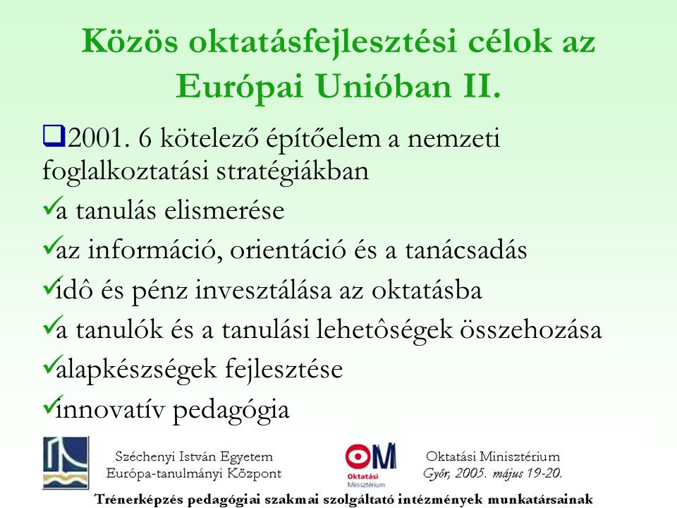 Közös oktatásfejlesztési célok az Európai Unióban II.
