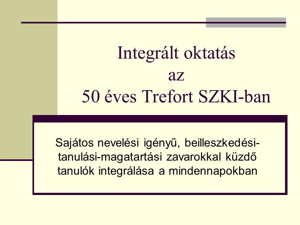 Integrált oktatás az 50 éves Trefort SZKI-ban