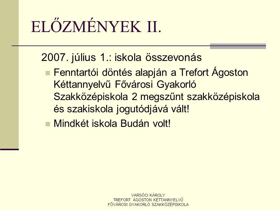 ELŐZMÉNYEK II. 2007. július 1.: iskola összevonás