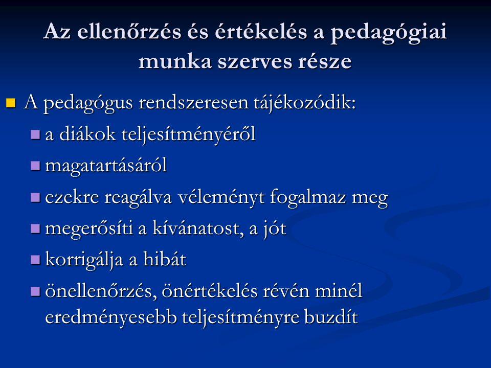 Az ellenőrzés és értékelés a pedagógiai munka szerves része