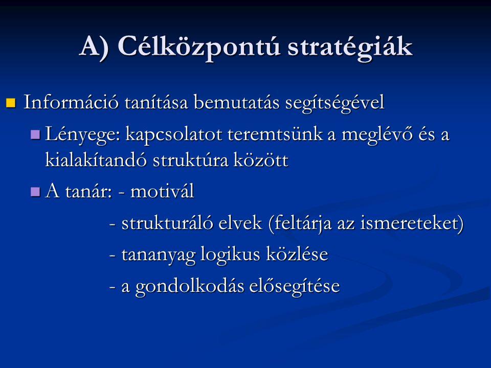 A) Célközpontú stratégiák