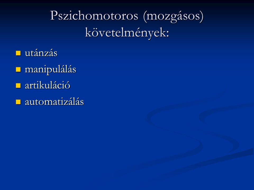 Pszichomotoros (mozgásos) követelmények: