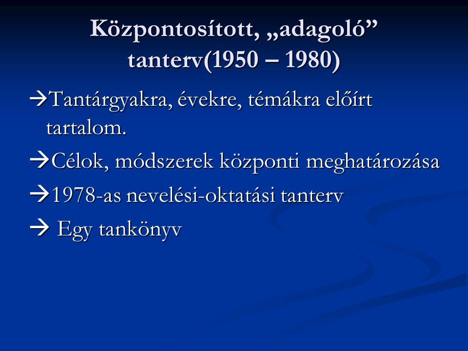 """Központosított, """"adagoló tanterv(1950 – 1980)"""