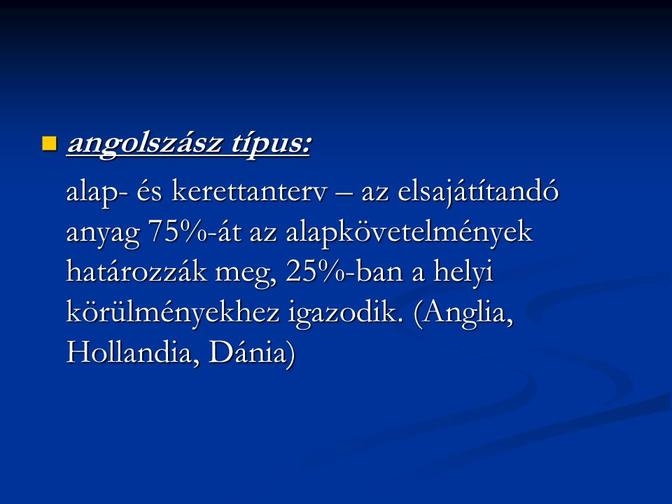 angolszász típus:
