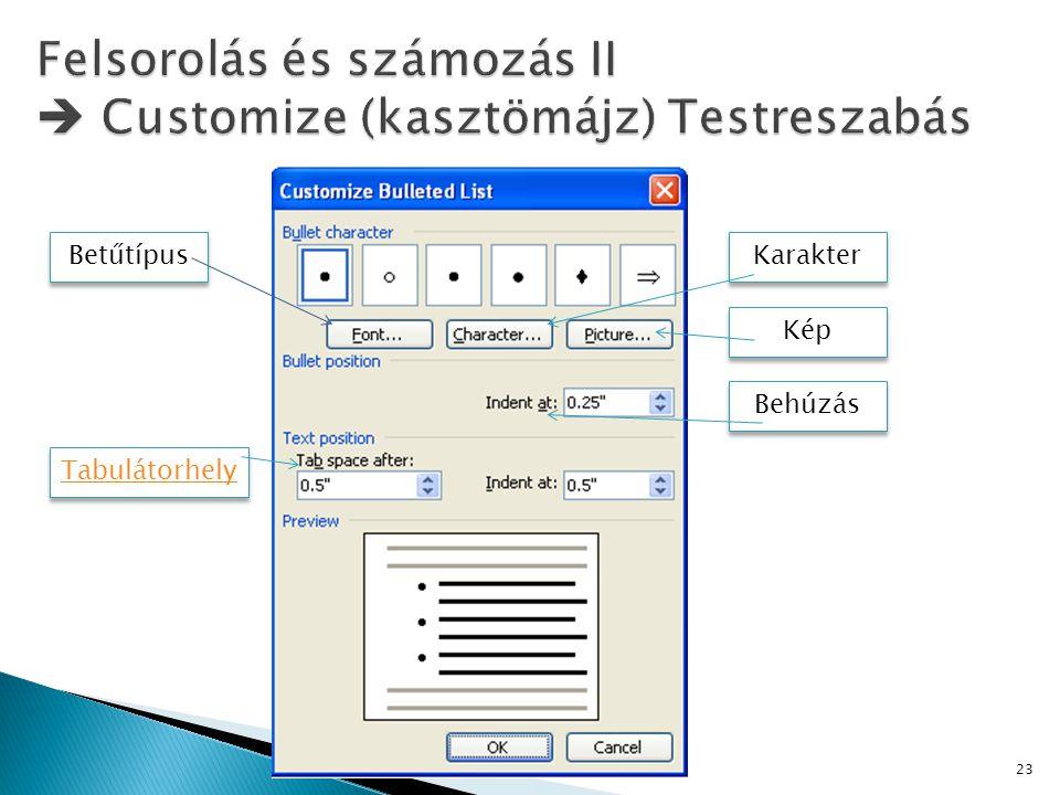 Felsorolás és számozás II  Customize (kasztömájz) Testreszabás