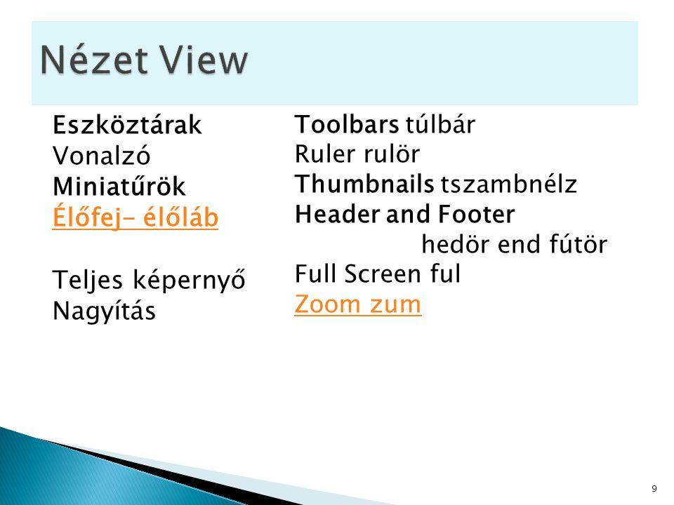 Nézet View Eszköztárak Vonalzó Miniatűrök Élőfej- élőláb Teljes képernyő Nagyítás Toolbars túlbár.