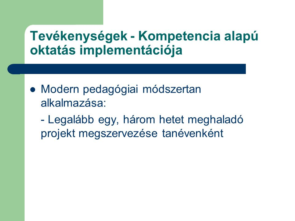 Tevékenységek - Kompetencia alapú oktatás implementációja