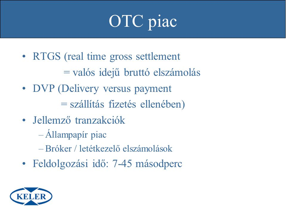 OTC piac RTGS (real time gross settlement