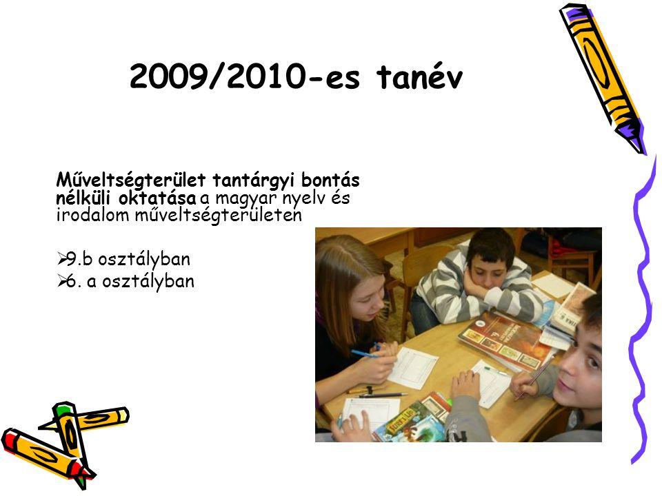 2009/2010-es tanév Műveltségterület tantárgyi bontás nélküli oktatása a magyar nyelv és irodalom műveltségterületen.