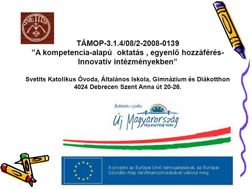 TÁMOP-3.1.4/08/2-2008-0139 A kompetencia-alapú oktatás , egyenlő hozzáférés-Innovatív intézményekben