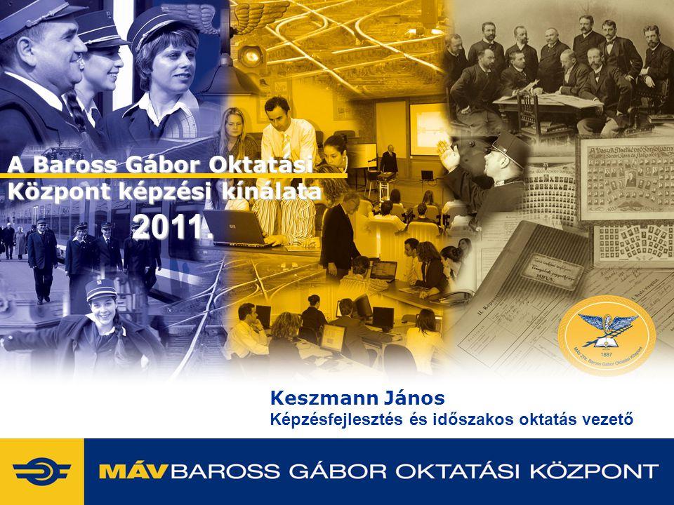 2011. A Baross Gábor Oktatási Központ képzési kínálata Keszmann János