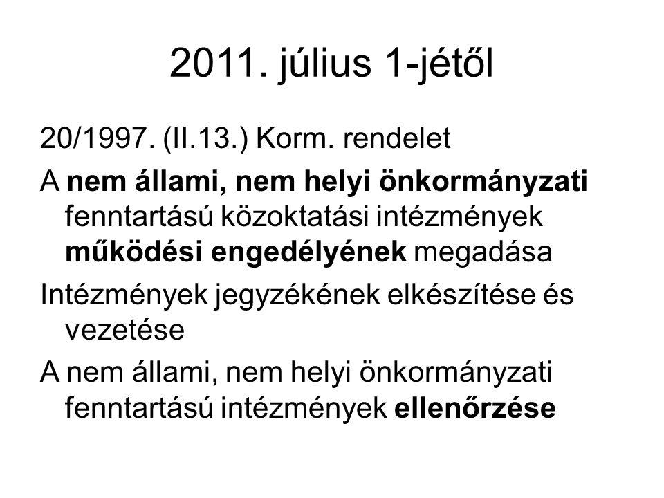 2011. július 1-jétől 20/1997. (II.13.) Korm. rendelet