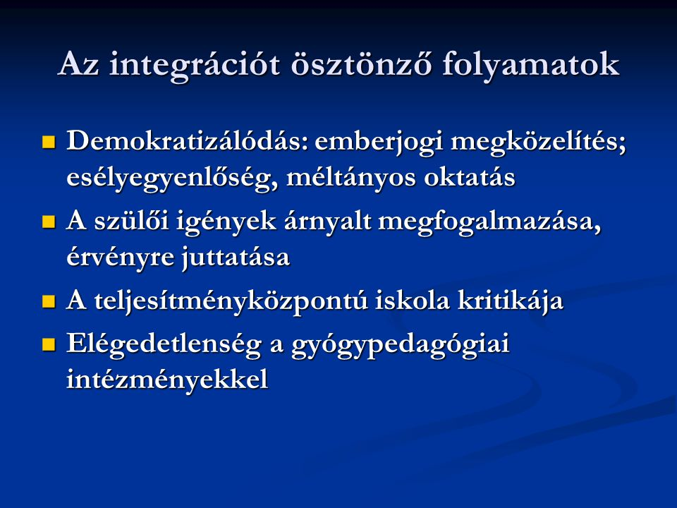 Az integrációt ösztönző folyamatok