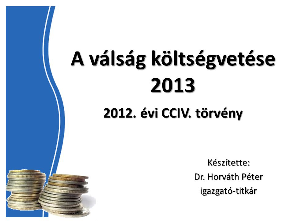 A válság költségvetése 2013 2012. évi CCIV. törvény