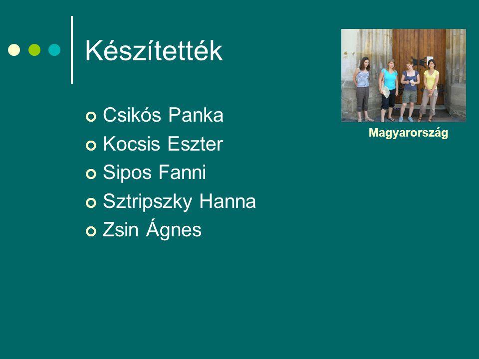 Készítették Csikós Panka Kocsis Eszter Sipos Fanni Sztripszky Hanna