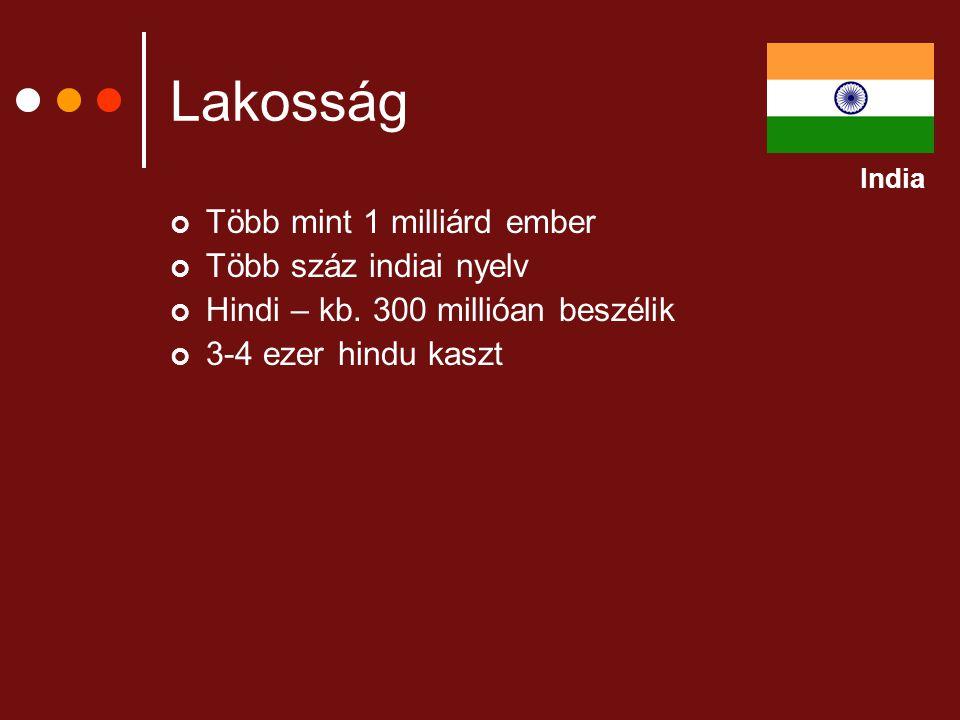 Lakosság Több mint 1 milliárd ember Több száz indiai nyelv