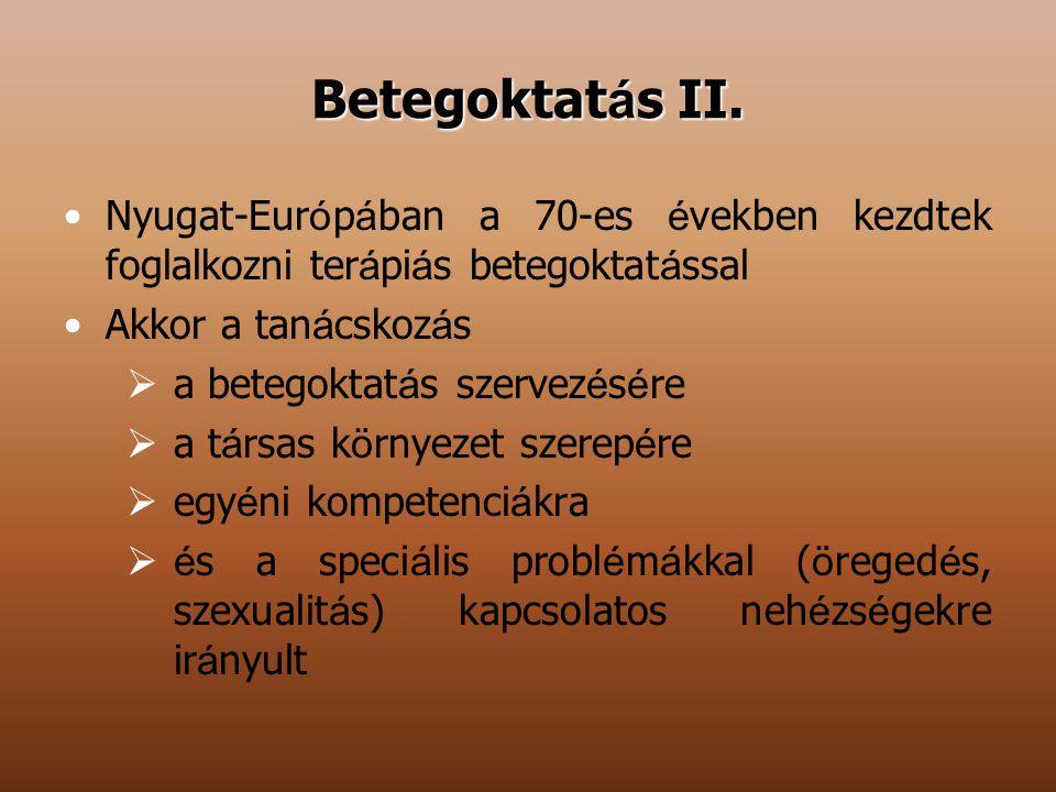 Betegoktatás II. Nyugat-Európában a 70-es években kezdtek foglalkozni terápiás betegoktatással. Akkor a tanácskozás.
